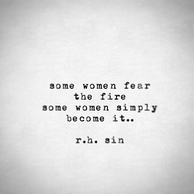 Womens Quotes Some Women Fear The Fire Some Women Simply Become It Quotes