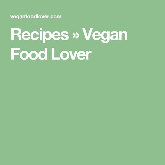 Recipes » Vegan Food Lover