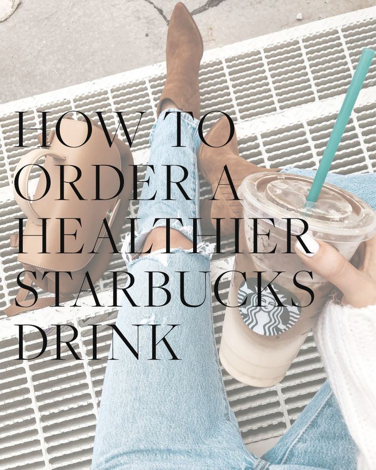 HOW TO ORDER A HEALTHIER STARBUCKS DRINK   - CELLA JANE// - #CELLA #Drink #Healthier #JANE #Order #Starbucks #healthystarbucksdrinks HOW TO ORDER A HEALTHIER STARBUCKS DRINK   - CELLA JANE// - #CELLA #Drink #Healthier #JANE #Order #Starbucks #healthystarbucksdrinks