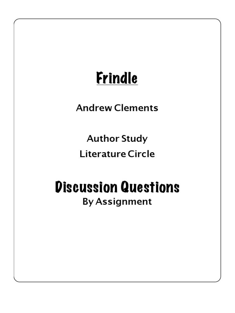 Frindle Andrew Clements Author Study Literature Circle Discussion Questions  By Assignment