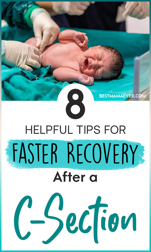 8 Helpful Tips for Faster Recovery After a C-Section: We have compiled a brief list of things that you can expect after a Cesarean delivery and how to have a faster recovery. #Csection #CSectionRecovery #Caesarean #CaesareanDelivery #Postpartum #PostpartumRecovery #CsectionTips