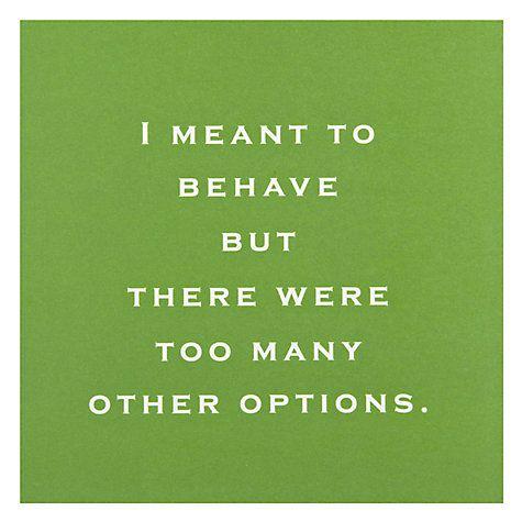 Buy Susan O'Hanlon Always Mean to Behave Greeting Card Online at johnlewis.com