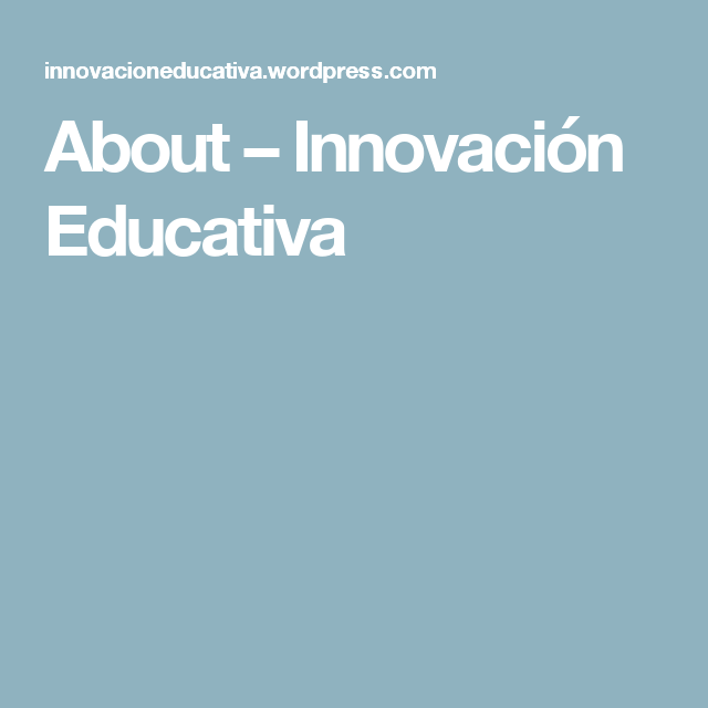 About – Innovación Educativa