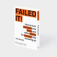 Buch* Failed it! How to turn mistakes into ideas and other advice for seccessfully screwing up.
