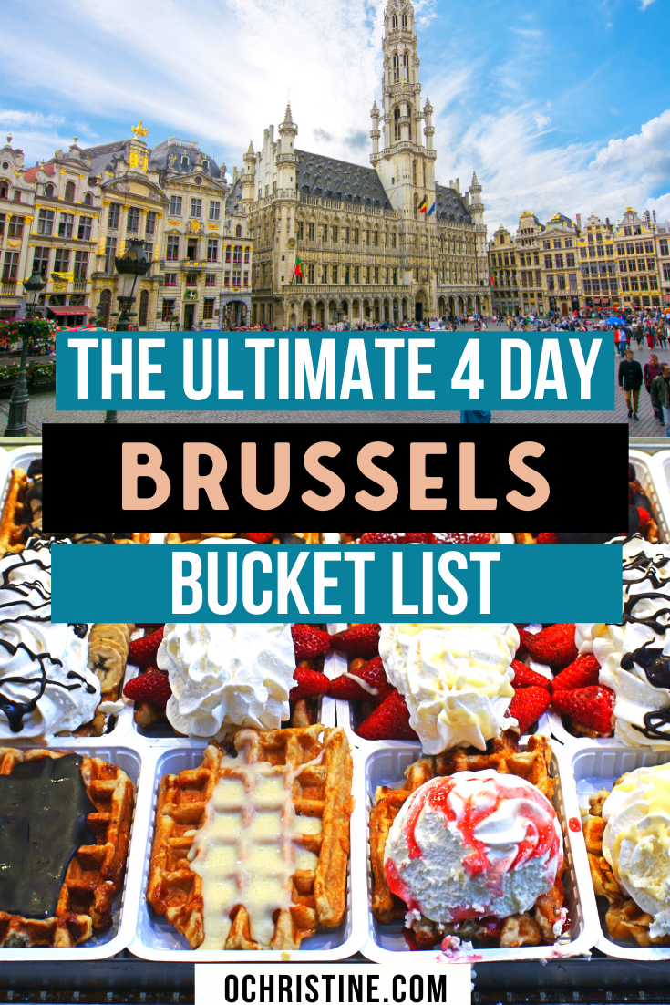 The Ultimate 4 Day Brussels Bucket List O Christine In 2020 Brussels Travel Brussels Travel Guide Brussel