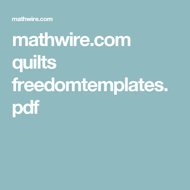 mathwire.com quilts freedomtemplates.pdf | underground to canada ...