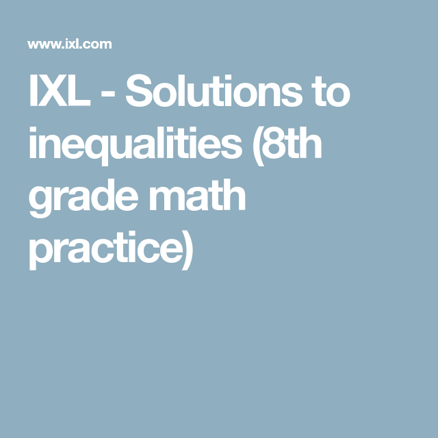 IXL - Solutions to inequalities (8th grade math practice