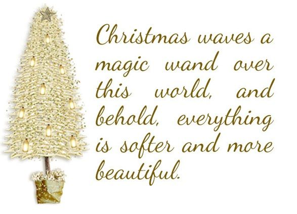 Christmas waves magic wand over this world and behold everything is ...