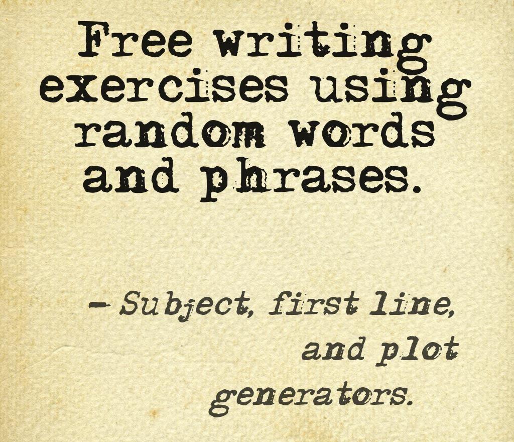 Generators For Writing Exercises Using Random Words And Phrases Writing Writing Exercises Creative Writing Exercises