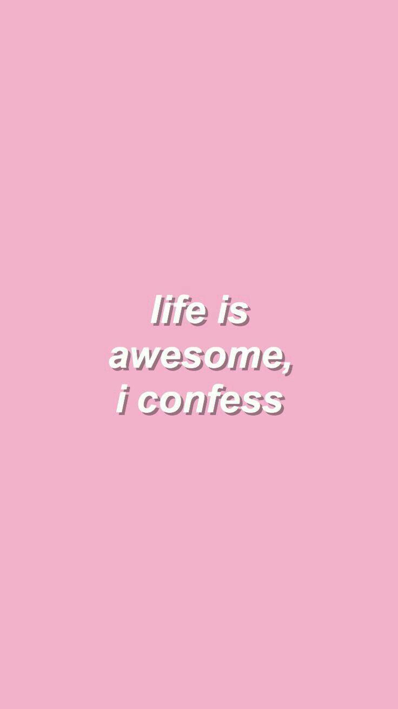 A vida é incrível, eu confesso | Pastel quotes, Aesthetic ...
