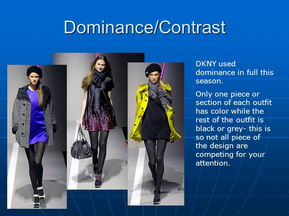 Dominance Contrast Dkny Used Dominance In Full This Season Only One Piece Or Section Principles Of Design Contrast Principles Of Design Fashion Design