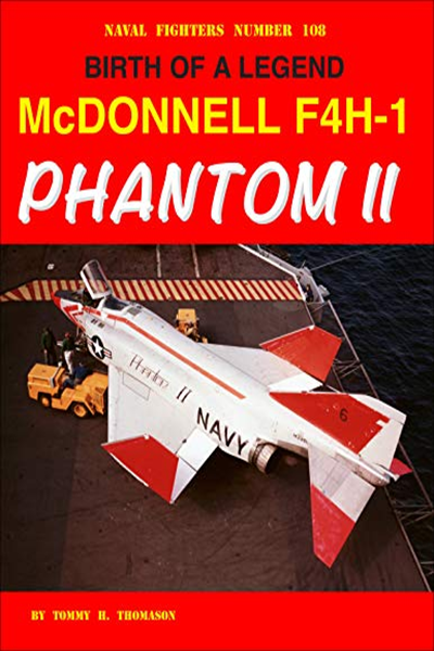 Birth Of A Legend Mcdonnell F4h 1 Phantom Ii By Tommy Thomason Steve Ginter Military History Books Us Navy Aircraft World History Book
