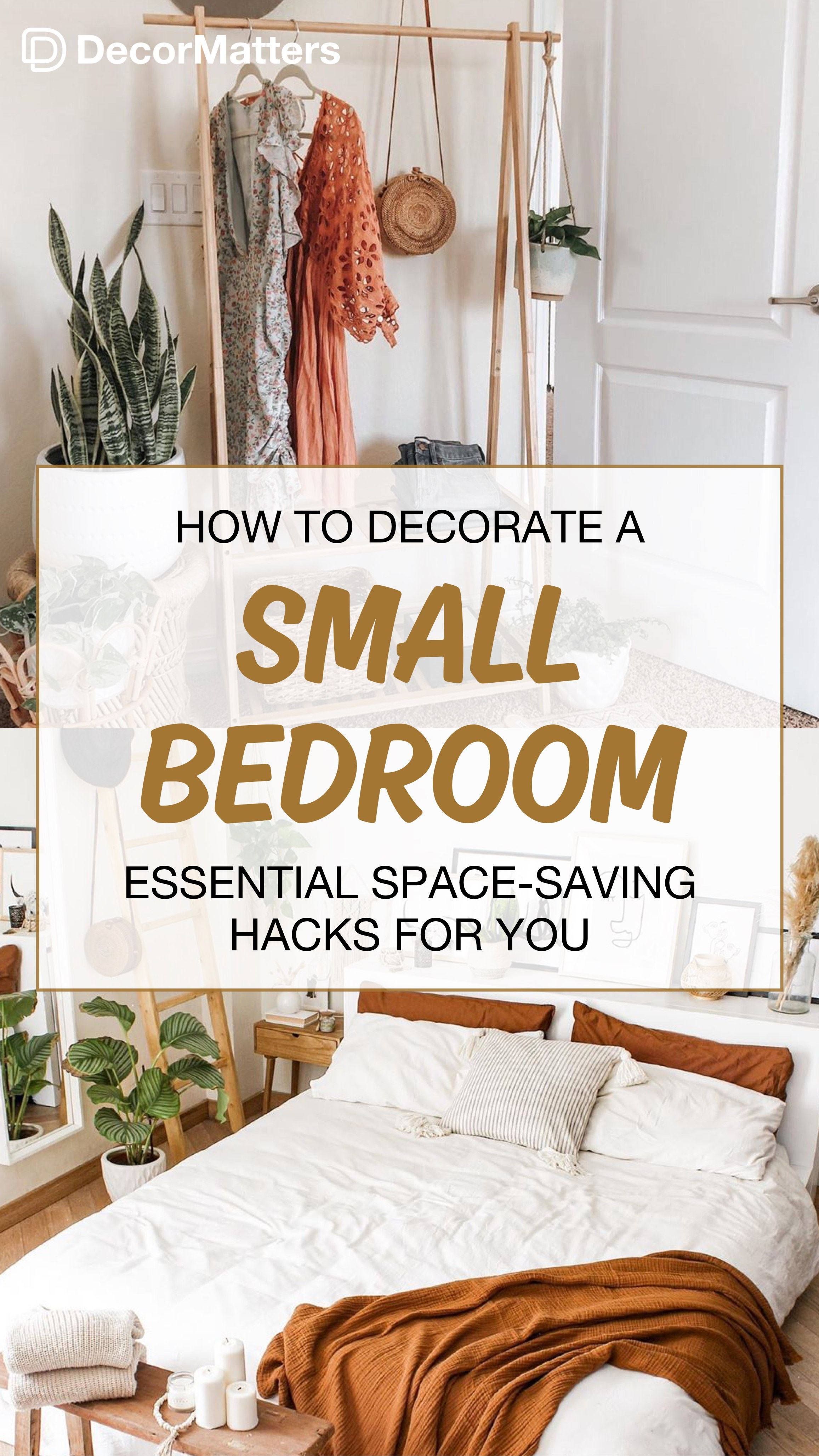 How To Decorate A Small Bedroom Essential Space Saving Hacks For You In 2020 Small Bedroom Space Saving Hacks Space Saving
