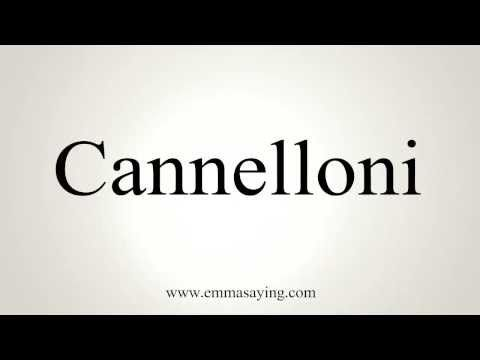 Cannelloni Word Pronunciation Youtube Culinary How To