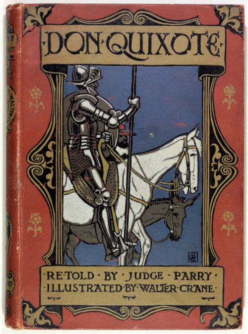 Don Quixote of The Mancha Retold by Judge Parry - Illustrated by Walter Crane First Edition Thus 1900
