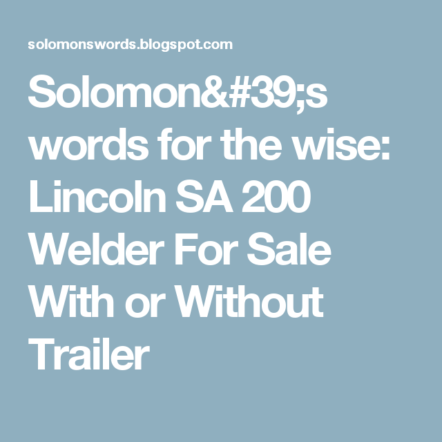 solomon s words for the wise lincoln sa 200 welder for sale with or