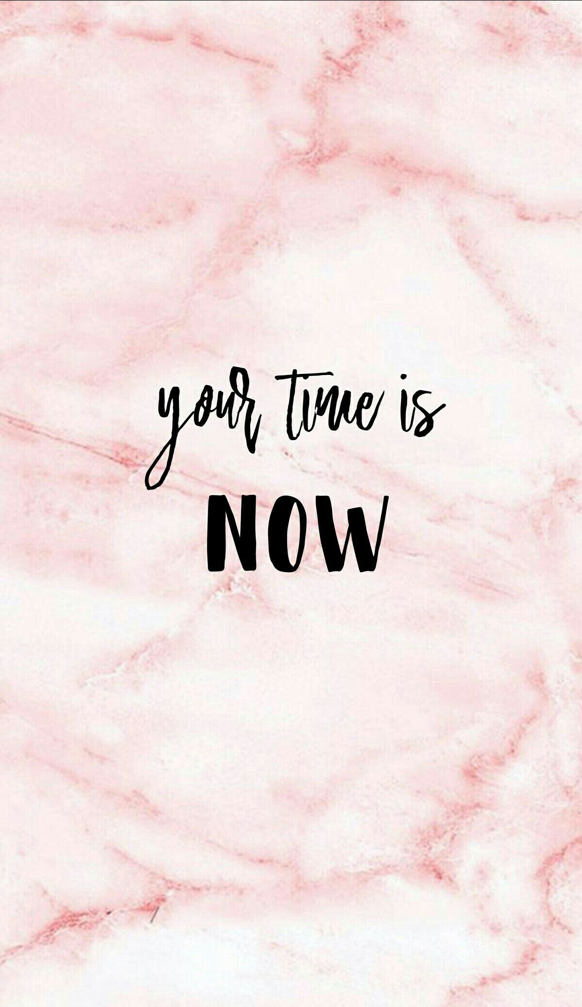 Your Time Is Now Encouraging Quote Wallpaper In 2019