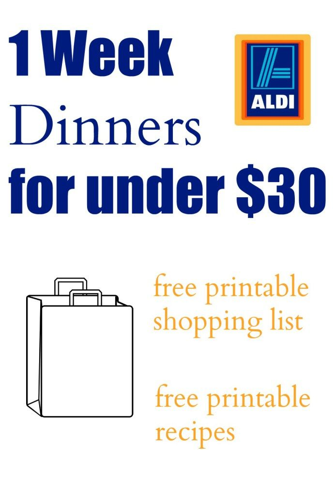 1 Week Dinners under $30 with free printables and downloads. Healthy Recipes that are affordable. You can buy all ingredients at ALDI.