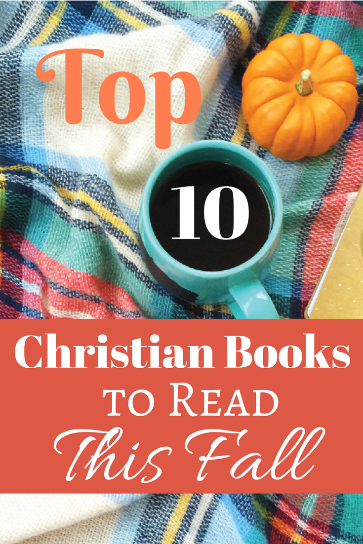 10 Christian Books To Read Christian Books And Christian Inspiration