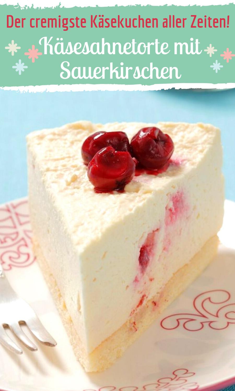 Cremige Käsesahnetorte Mit Sauerkirschen Rezept Kuchen Und Torten Kuchen Und Torten Rezepte Käse Sahne Kuchen