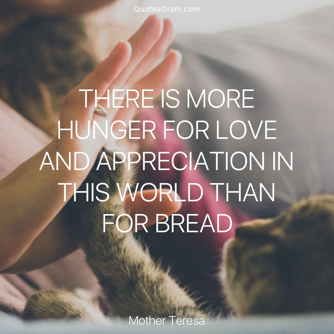 "Psychic Quotes Quote Of The Day ""there Is More Hunger For Love And Appreciation"