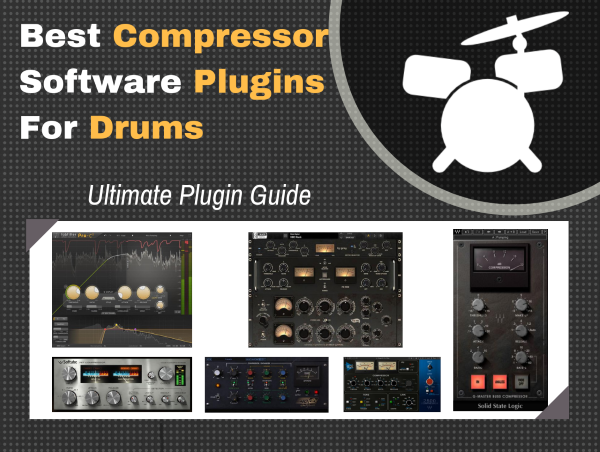7 Best Compressors For Drums (VST Plugins for Drums)