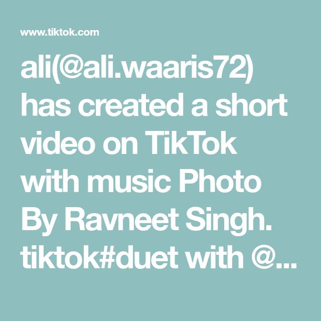 Ali Ali Waaris72 Has Created A Short Video On Tiktok With Music Photo By Ravneet Singh Tiktok Duet With Hammadshoaibofficial D Music Photo Music Shake Duet