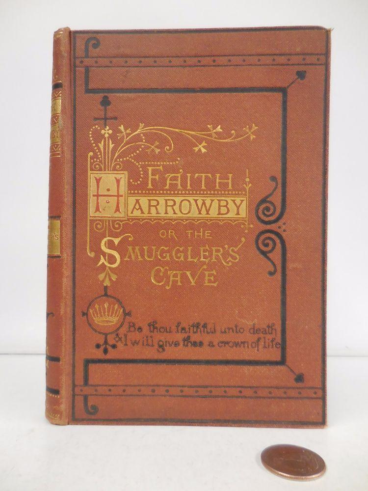 Faith harrowby or the smugglers cave sarah doudney 1871