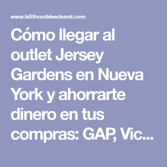 30a4e7f0808472106dca0d51bcce9ee0 - Outlet New Jersey Gardens Como Llegar