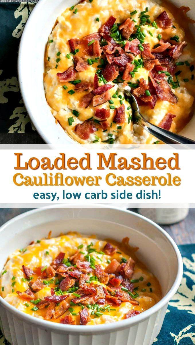 Loaded Mashed Cauliflower Casserole - delicious low carb side dish!