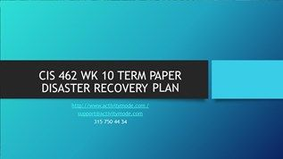 Cis  Wk  Term Paper Disaster Recovery Plan  Activity Mode