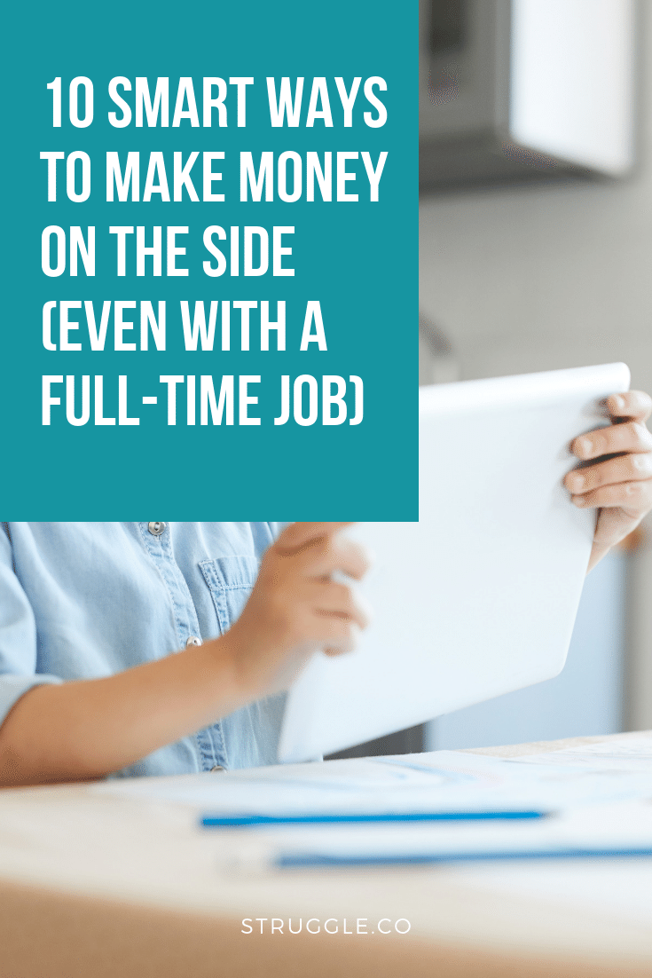 10 Smart Ways To Make Money On The Side With A Full Time Job How To Make Money Way To Make Money Make Money From Home