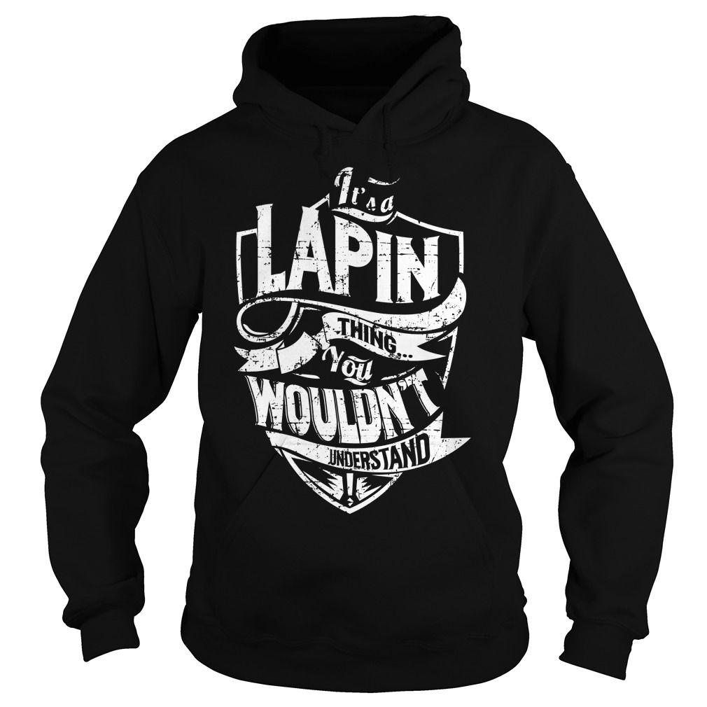 (Tshirt Order) It is a LAPIN Thing LAPIN Last Name Surname T-Shirt Facebook TShirt 2016 Hoodies Tees Shirts