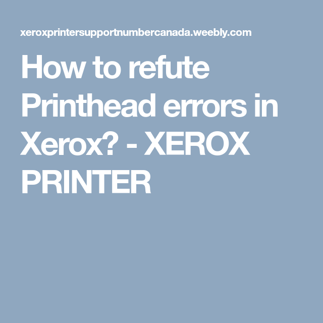 How To Refute Printhead Errors In Xerox Xerox Printer Printer