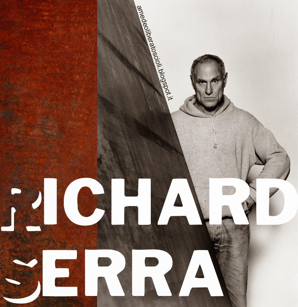 Amedeo Liberatoscioli: Richard Serra