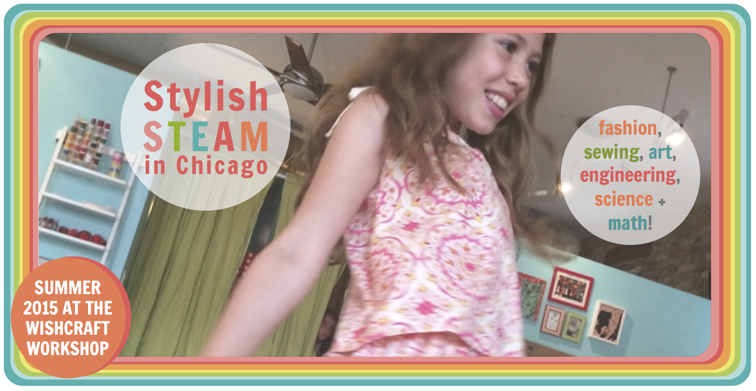 STEM, STEAM and Fashion Summer camps in Chicago! Fashion, sewing, art, engineering, science + math!