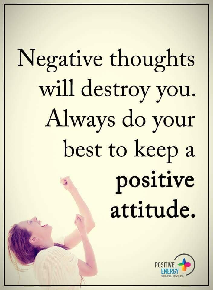 Positive Quotes Negative Thoughts Will Destroy You Always Do Your