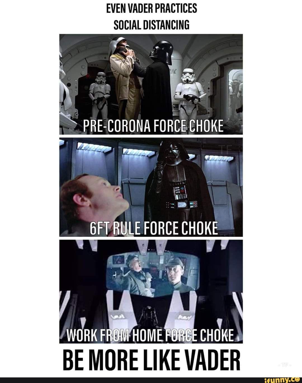Even Vader Practices Social Distancing Be More Like Vader Ifunny Star Wars Star Wars Memes Me Too Meme