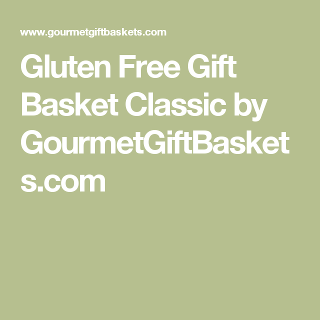 Gluten free gift basket classic free gifts baskets and gift baskets gluten free gift basket classic negle Image collections