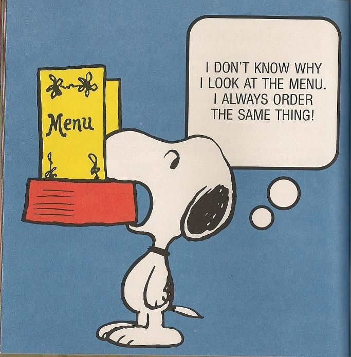 Peanuts Snoopy I Don T Know Why I Look At The Menu I Always