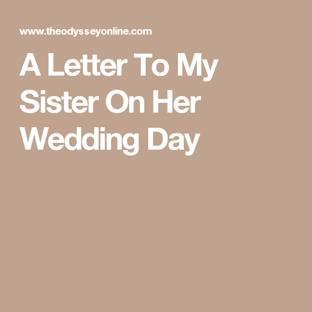 My Sister Marriage Quotes: A Letter To My Sister On Her Wedding Day