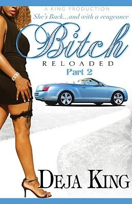 """Bitch Reloaded: Part 2"" by Deja King. The femme fatale of the streets is back and she's deadlier than ever. Precious miraculously survives her brush with death, but the celebration is cut short when tragedy strikes. Convinced that Nico Carter is responsible for ripping her world apart, Precious' sole purpose for living is to make him pay in blood. Precious Cummings, our favorite tough girl, takes no prisoners in this riveting sequel to ""Bitch""."