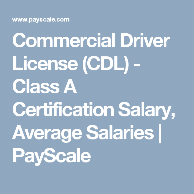 Commercial Driver License Cdl Class A Certification Salary