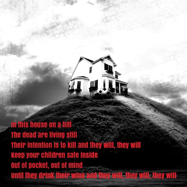 House on a hill The pretty reckless