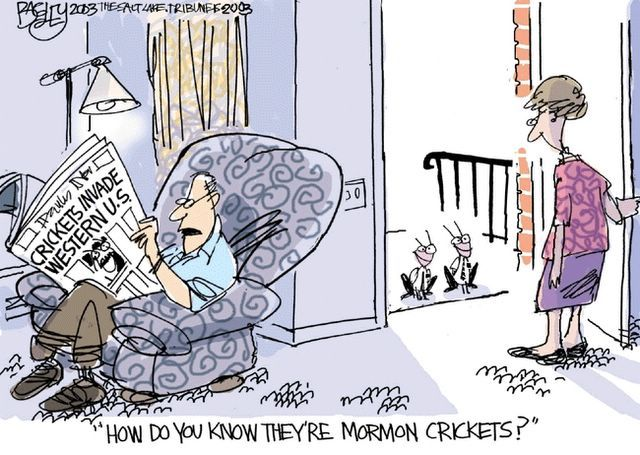 Hobbesian World Of Mormon Cricket >> Mormon Crickets Funnies Mormon Humor Latter Day Saints Lds Mormon