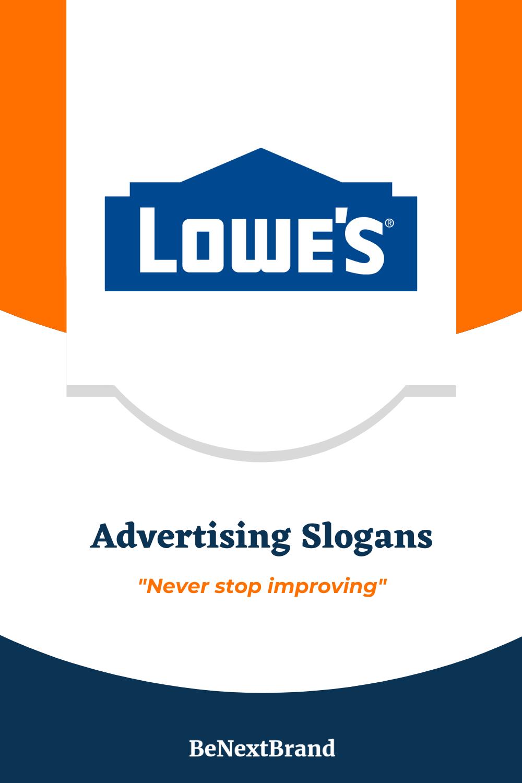 List Of 22 Best Lowe S Brand Slogans Slogan Advertising Slogans Advertising