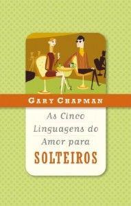 Baixar As Cinco Linguagens Do Amor Para Solteiros Pdf Epub Ebook