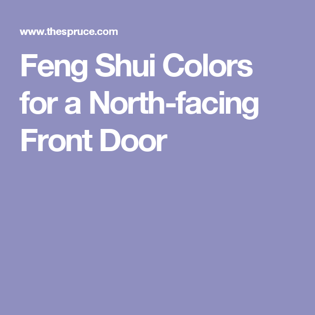 What Feng Shui Colors Are Best For Your North Front Door