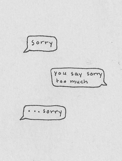 Image result for you say sorry too much
