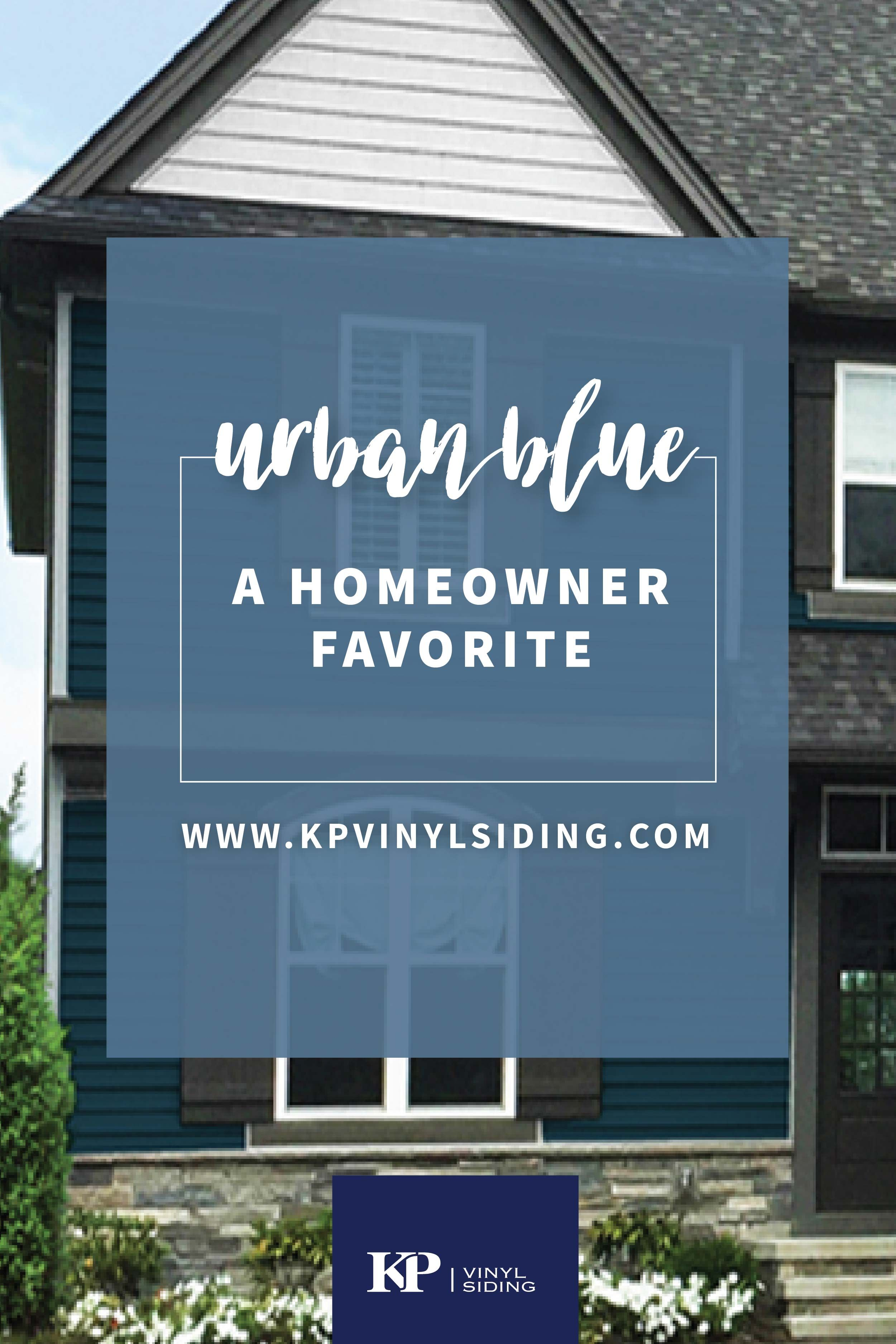 Explore Color With Urban Blue A Homeowner Favorite From Kp Vinyl Siding Vinyl Siding Blue Siding Blue Vinyl Siding